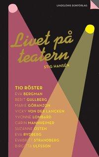 bokomslag Livet på teatern : tio röster
