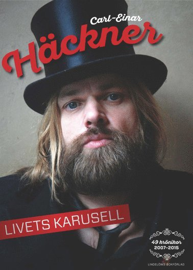bokomslag Livets karusell : 49 krönikor 2007-2015
