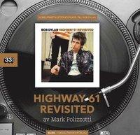 bokomslag Bob Dylan : Highway 61 Revisited
