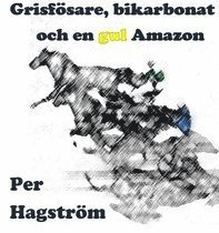 bokomslag Grisfösare, bikarbonat och en gul Amazon