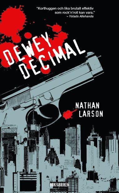 bokomslag Dewey Decimal : en neurotisk hitman i ett sargat New York