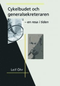 bokomslag Cykelbudet och generalsekreteraren : en tidsresa