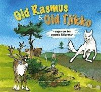 bokomslag Old Rasmus & Old Tjikko : sagan om två urgamla fjällgranar