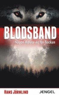 bokomslag Blodsband : någon måste dö för flocken