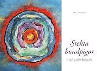 bokomslag Stekta bondpigor : och andra krönikor