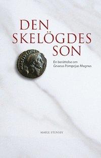 bokomslag Den skelögdes son : en berättelse om Gnaeus Pompejus Magnus