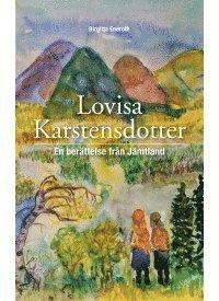 bokomslag Lovisa Karstensdotter - en berättelse från Jämtland