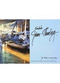 bokomslag Konstnär Johan Thunberg : en bok om naturen, ljuset och en konstnär