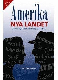 bokomslag Amerika - Nya landet, utmaningar och framsteg 1941 - 1946