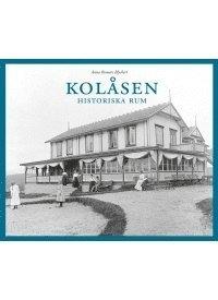 bokomslag Kolåsen : historiska rum