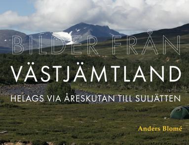 bokomslag Bilder från Västjämtland : Helags via Åreskutan till Suljätten