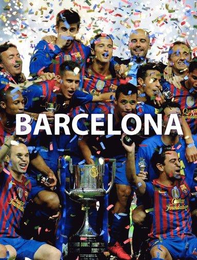 bokomslag FC Barcelona - ett otroligt segertåg