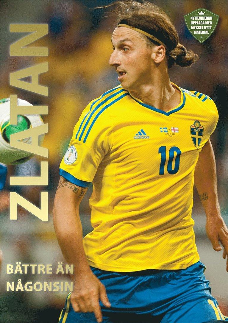 Zlatan : bättre än någonsin 1
