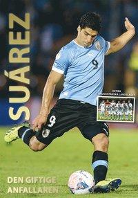 bokomslag Suárez : den giftige anfallaren
