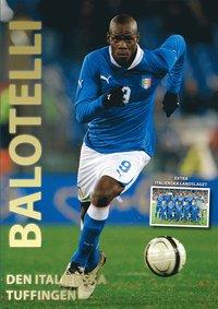 Balotelli : den italienska tuffingen