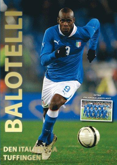 bokomslag Balotelli : den italienska tuffingen