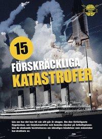 bokomslag 15 förskräckliga katastrofer