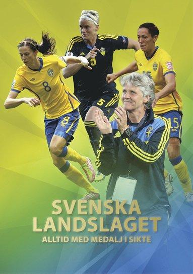 bokomslag Svenska landslaget : Alltid med medalj i sikte