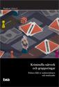 bokomslag Kriminella nätverk och grupperingar : polisers bild av maktstrukturer och marknader