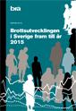 bokomslag Brottsutvecklingen i Sverige fram till år 2015