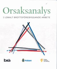 bokomslag Orsaksanalys : i lokalt brottsförebyggande arbete