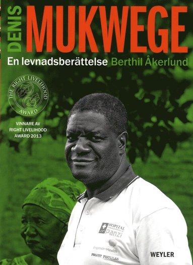 bokomslag Denis Mukwege. En levnadsberättelse