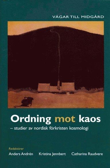 bokomslag Ordning mot kaos : studier av nordisk förkristen kosmologi