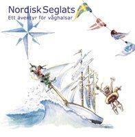 bokomslag Nordisk seglats : ett äventyr för våghalsar