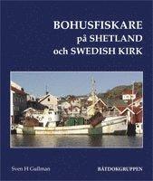 bokomslag Bohusfiskare på Shetland och Swedish Kirk
