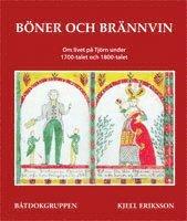 bokomslag Böner och brännvin : om livet på Tjörn under 1700-talet och 1800-talet