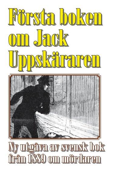 bokomslag Jack uppsprättaren : världens första bok om seriemördaren Jack the Ripper