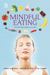 bokomslag Mindful eating : slut fred med kroppen och maten