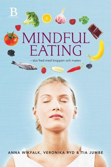bokomslag Mindful eating : slut fred med kroppen och maten