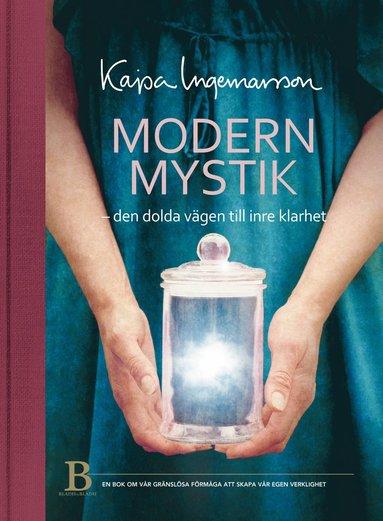 bokomslag Modern mystik : den dolda vägen till inre klarhet