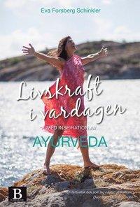 bokomslag Livskraft i vardagen : med inspiration av Ayurveda