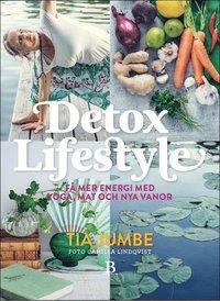Detox Lifestyle : få mer energi med yoga, mat och nya vanor