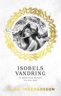 bokomslag Isobels vandring : en berättelse bortom tid och rum