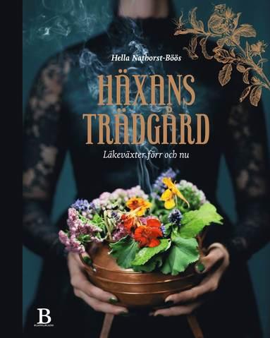 bokomslag Häxans trädgård : läkeväxter förr och nu
