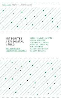 bokomslag Integritet i en digital värld - sju texter om individ och internet