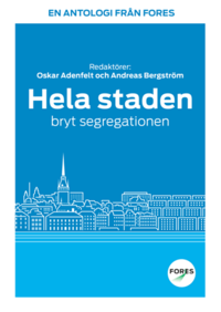 bokomslag Hela staden - bryt segregationen