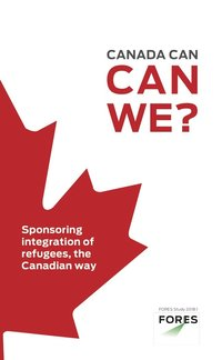 bokomslag Canada can, can we? - Sponsoring integration of refugees, the Canadian way