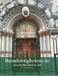 bokomslag Barmhärtighetens år i Stockholms katolska stift