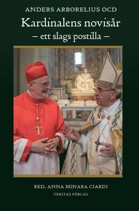 bokomslag Kardinalens novisår - ett slags postilla