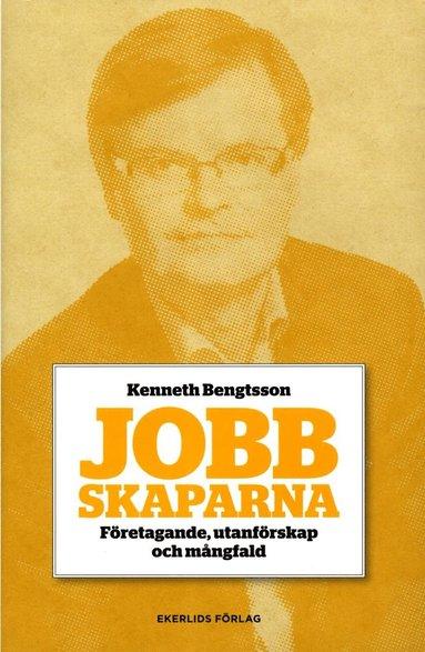 bokomslag Jobbskaparna : företagande, utanförskap och mångfald