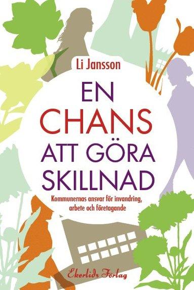 bokomslag En chans att göra skillnad : kommunernas ansvar för invandring och arbete