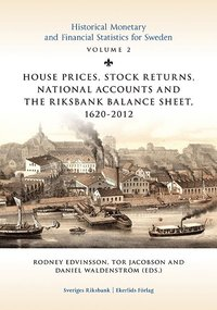 bokomslag House prices, stock returns, national accounts and the Riksband balance sheet 1620-2012