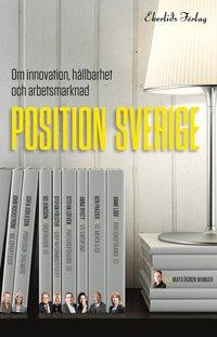 Position Sverige : om innovation, hållbarhet och arbetsmarknad