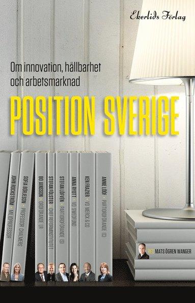bokomslag Position Sverige : om innovation, hållbarhet och arbetsmarknad
