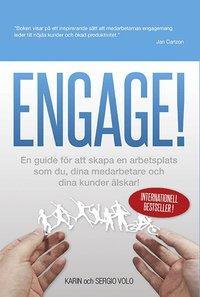 bokomslag Engage! : en guide för att skapa en arbetsplats som du, dina medarbetare och dina kunder älskar!