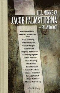 bokomslag Till minne av Jacob Palmstierna : en antologi